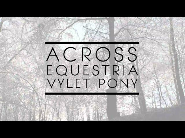 Across Equestria Pony Vocals by Vylet