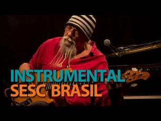 Arismar do Espírito Santo | Programa Instrumental Sesc Brasil
