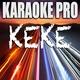 Karaoke Pro - Keke (Originally Performed by 6ix9ine, Fetty Wap, & Boogie Wit Da Hoodie)