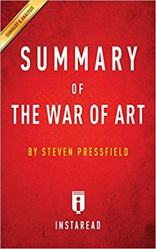 Summary of the War of Art by Steven Pressfield, Includes Analysis Edition
