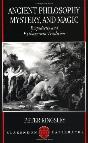 Ancient Philosophy Mystery and Magic Empedocles and Pythagorean Tradition