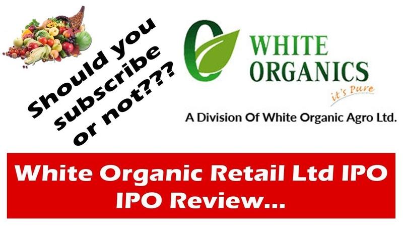 White Organic IPO Date Prospectus Allotment Listing Reviews Status