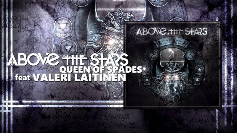 Above the Stars - Queen of Spades (feat. Valeri Laitinen)