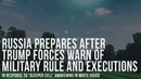 Rus Prepares After Trump Forces Warn Of Military Rule And Executions In Response To Sleeper Cell