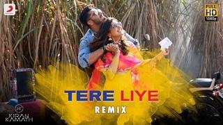 Tere Liye - Remix By DJ Kiran Kamath   Namaste England   Arjun & Parineeti   Atif & Akanksha