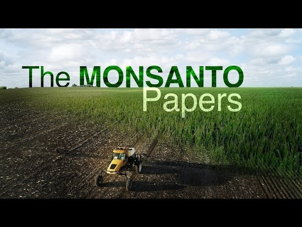 The secret tactics Monsanto used to protect Roundup, its star product | Four Corners