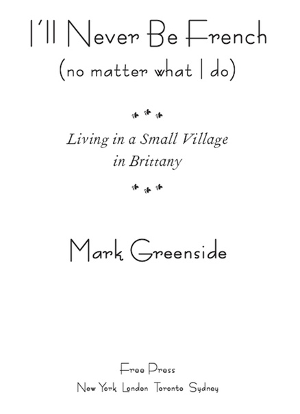 I'll Never Be French (no matter - Mark Greenside