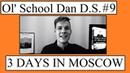 Ol' School Dan D S 9 Three Days In Moscow by Bret Baier