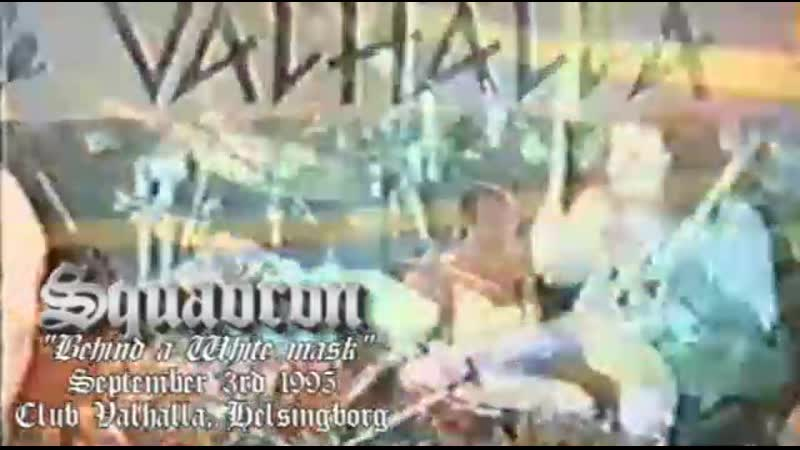 Squadron - Behind a White mask (live @Club Valhalla 1995) (c) AINASKIN