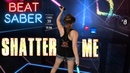 Beat Saber Shatter Me by Lindsey Stirling Expert First Attempt Mixed Reality