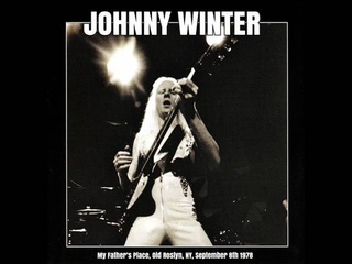 Johnny Winter - My Father's Place, Old Roslyn (2015)