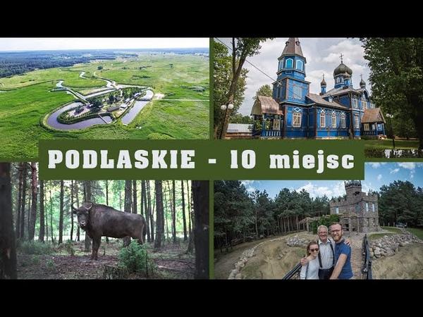 Woj. PODLASKIE - 10 niesamowitych miejsc