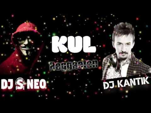 Dj Kantik - KUL (Dj isi Neo Remix) Reggaeton