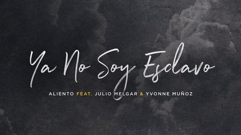 Ya No Soy Esclavo - Letra Oficial - Aliento (Feat. Julio Melgar)