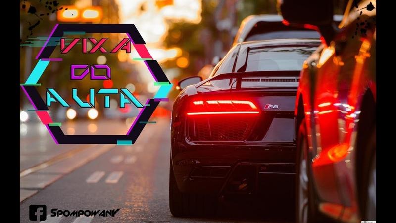 📢✬MEGA MUZA DO AUTA📢✬ CZERWIEC 2019 WAKACJE 2019 🎈❤ HITY REMIXY VIXA POMPA
