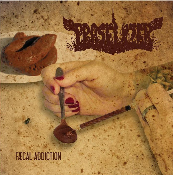 Praselizer - Fæcal Addiction