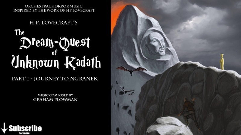 H P Lovecraft's The Dream Quest of Unknown Kadath Part 1 Orchestral and Choir Music
