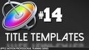 Title Templates in Apple Motion for FCPX - Apple Motion Professional Training 14 by AV-Ultra