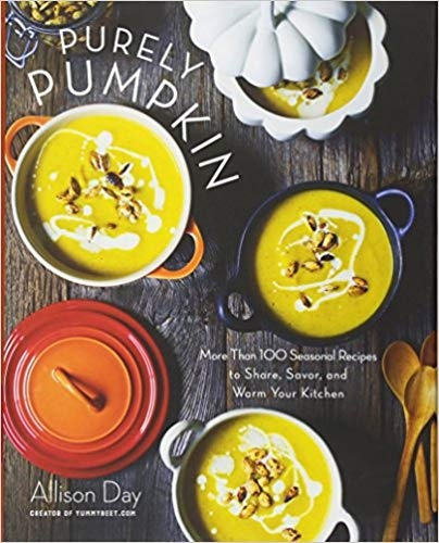 Purely Pumpkin More Than 100 Seasonal Recipes to Share, Savor, and Warm Your Kitchen