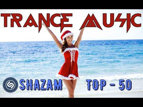 🔝 SHAZAM TOP 50 🔝 TRANCE 🔝 Самая скачиваемая музыка 2020 🔝