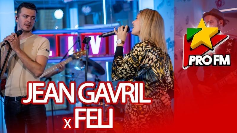 Jean Gavril x Feli Ultimul val ProFM LIVE Session