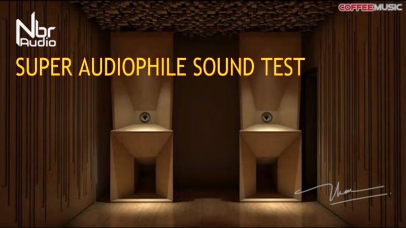 Super Audiophile Sound Test - Audiophile Choice 2019 - NbR Music