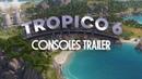 Tropico 6 Consoles Release Trailer RUS