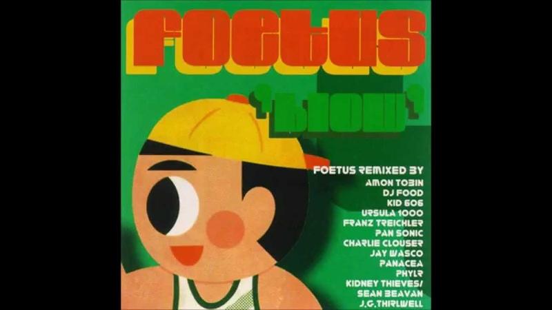 Foetus The Need Machine J G Thirlwell Mix