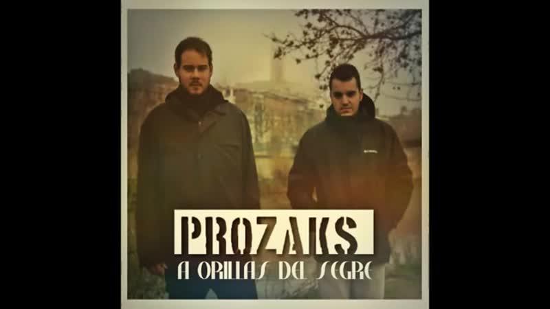 Prozaks - A orillas del Segre