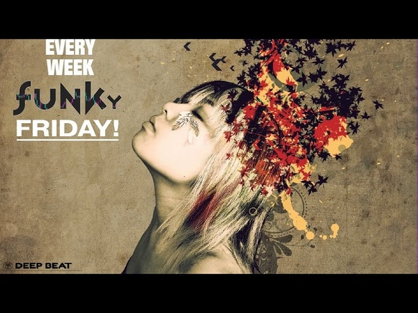 🆕Funky House Funky Disco House 227 FUNKY FRIDAY💯 NEW FUNKY HOUSE DISCOTECH Mixed By JAYC