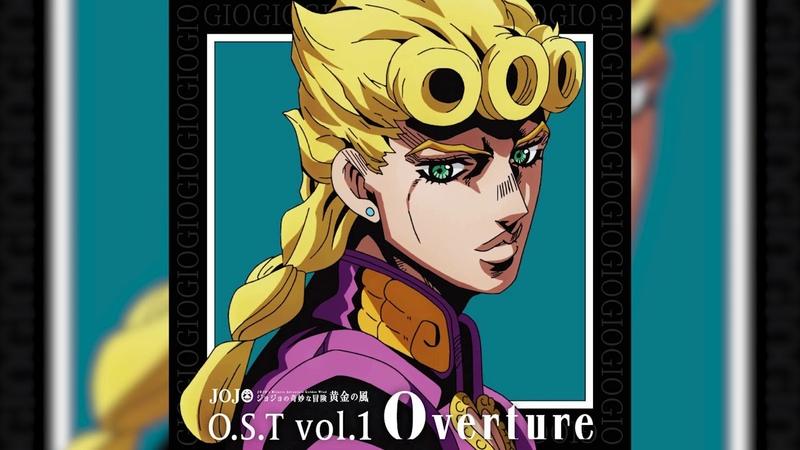 JoJo's Bizarre Adventure Golden Wind OST ~Giorno's Theme~ Il vento d'oro Main Theme