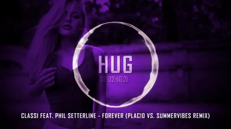 Classi feat. Phil Setterline - Forever (Plac!d vs. Summervibes Remix)