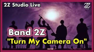 "[2Z] TuZi(투지) Official  - 투지 라이브 ""Turn My Camera On"" Studio Live 스튜디오 라이브"