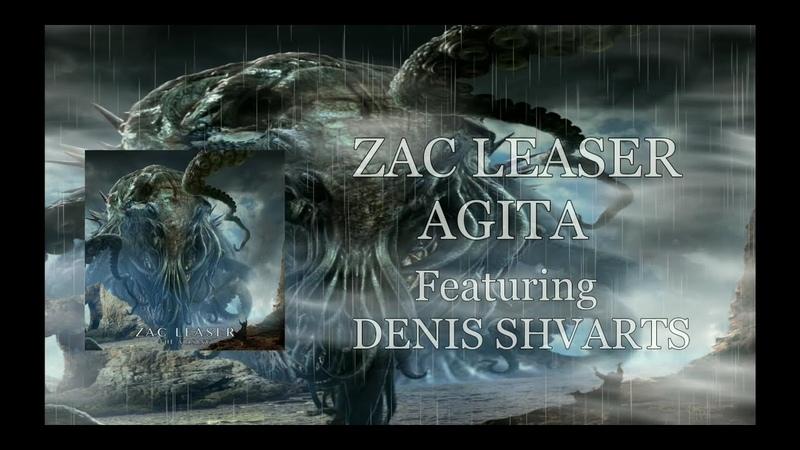 Zac Leaser - Agita (Featuring Denis Shvarts)