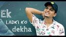 Ek Ladki Ko Dekha    Ashish Patil    BEATTONERS    Refix    2019 HD