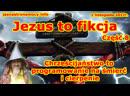Jezus to fikcja - Część 8❗ Chrześcijaństwo to programowanie na śmierć i cierpienie❗