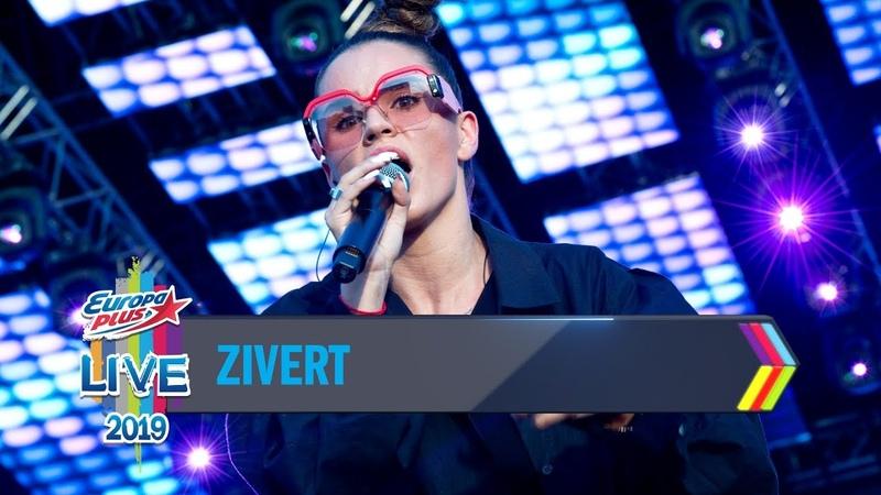 Europa Plus LIVE 2019: ZIVERT
