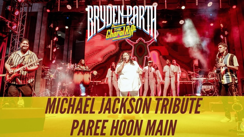 Michael Jackson Tribute/Paree Hoon Main   Bryden-Parth feat. The Choral Riff   Live in Concert