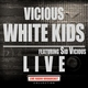 Vicious White Kids feat. Sid Vicious - Chatterbox
