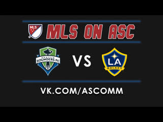 Mls | seattle sounders - la galaxy