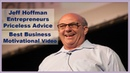 Best Motivational Video For Entrepreneurs, Jeff Hoffman Entrepreneurs Priceless Advice, Inspiration