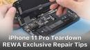 IPhone 11 Pro Teardown- REWA Exclusive Repair Tips