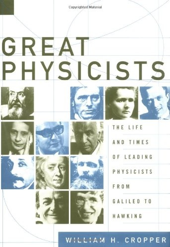 William H. Cropper] Great Physicists  The Life an