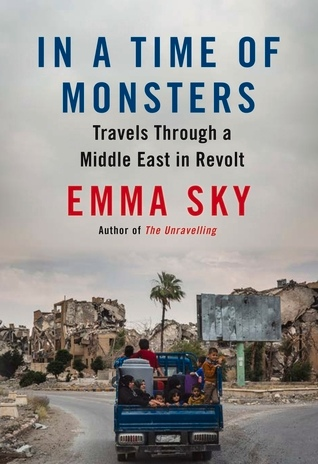 Emma Sky] In a Time of Monsters  Travels Through