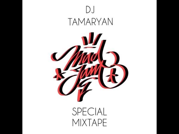 Dj Tamaryan Mad Jam Special mixtape