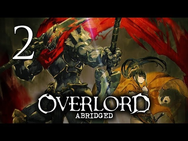 Overlord Abridged Episode 2 Numbskulls