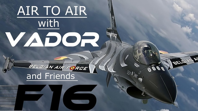 F16 4K UHD F-16 Air to Air with Stefan VADOR Darte,his Dark Falcon and His Friends