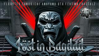 Floxytek & Tanukichi & Anayama & UTX Feat Mr Fractalz - Lost In Bagdad