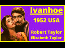 IVANHOE 1952 with Robert Taylor and Elizabeth Taylor (ENGLISH)
