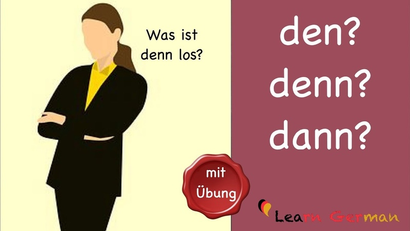Learn German | Common Mistakes in German | den, denn oder dann | A1 | A2